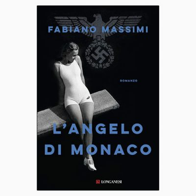 """La copertina del libro """"L'angelo di Monaco"""" di Fabiano Massimi (Longanesi)"""