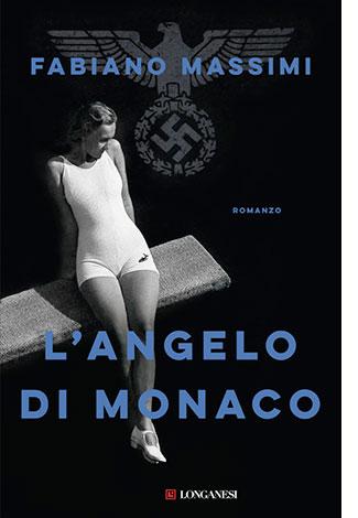 """La copertina del libro """"L'angelo di Monaco"""", scritto da Fabiano Massimi e pubblicato da Longanesi"""