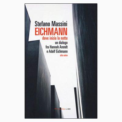 """La copertina del libro """"Eichmann. Dove inizia la notte"""", scritto da Stefano Massini e pubblicato da Fandango Libri"""