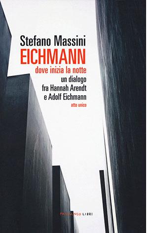"""La copertina del libro """"Eichmann. Dove inizia la notte"""" di Stefano Massini (Fandango Libri)"""