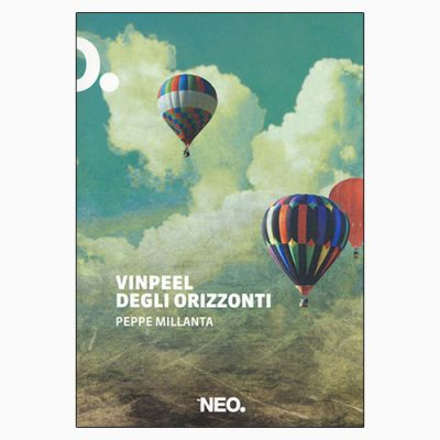 """La copertina del libro """"Vinpeel degli orizzonti"""" di Peppe Millanta (Neo)"""