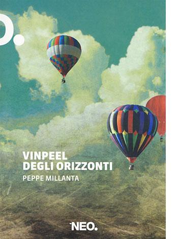 """La copertina del libro """"Vinpeel degli orizzonti"""", scritto da Peppe Millanta e pubblicato da Neo Edizioni"""