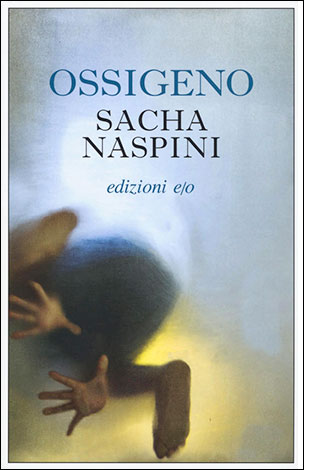 """La copertina del libro """"Ossigeno"""" di Sacha Naspini (edizioni e/o)"""