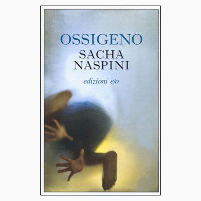 """La copertina del libro """"Ossigeno"""", scritto da Sacha Napini e pubblicato da edizioni e/o"""
