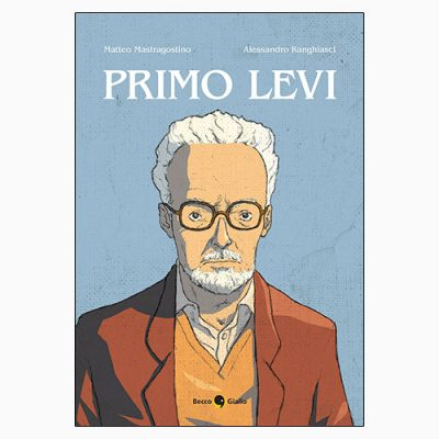 """La copertina del libro """"Primo Levi"""" di Alessandro Ranghiasci e Matteo Mastragostino"""