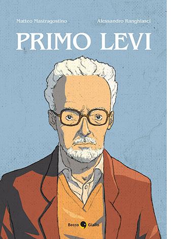 """La copertina del libro """"Primo Levi"""" di Matteo Mastragostino e Alessandro Ranghiasci (Becco Giallo)"""