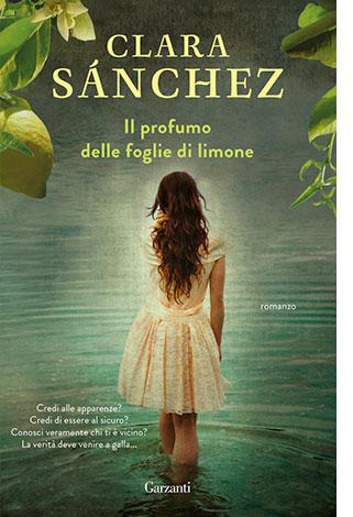 """La copertina del libro """"Il profumo delle foglie di limone"""" di Clara Sánchez (Garzanti)"""
