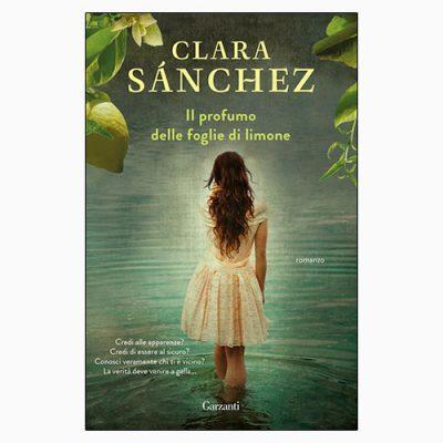"""La copertina del libro """"Il profumo delle foglie di limone"""", scritto da Clára Sanchez e pubblicato da Sperling & Kupfer"""