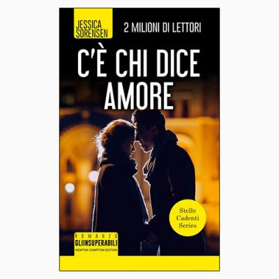 """La copertina del libro """"C'è chi dice amore"""", scritto da Jessica Soresen e pubblicato da Newton Compton Editori"""