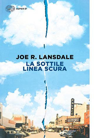 """La copertina del libro """"La sottile linea scura"""", scritta da Joe R. Lansdale e pubblicata da Einaudi"""