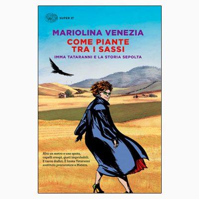 """La copertina del libro """"Come piante tra i sassi"""", scritto da Mariolina Venezia e pubblicato da Einaudi"""