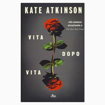 """La copertina del libro """"Vita dopo vita"""" di Kate Atkinson (Nord)"""