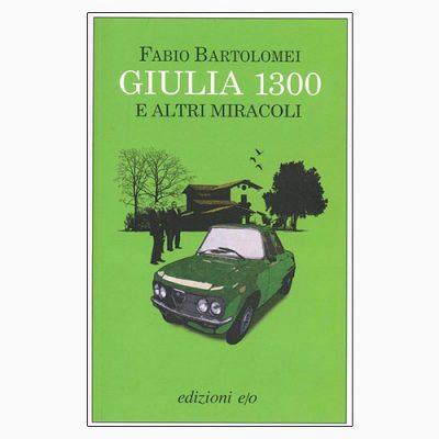"""""""GIULIA 1300"""" DI FABIO BARTOLOMEI"""