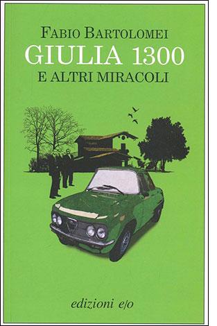 """La copertina del libro """"Giulia 1300"""" di Fabio Bartolomei (edizioni e/o)"""