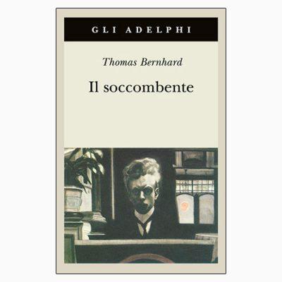 """La copertina del libro """"Il soccombente"""" di Thomas Bernhard (Adelphi)"""