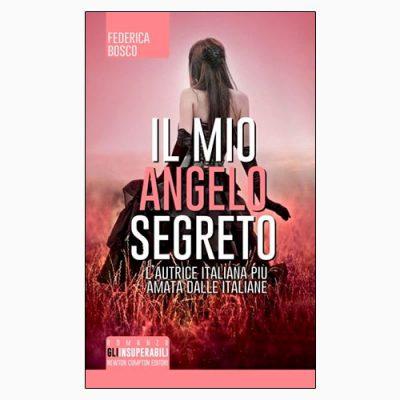 """""""IL MIO ANGELO SEGRETO"""" DI FEDERICA BOSCO"""
