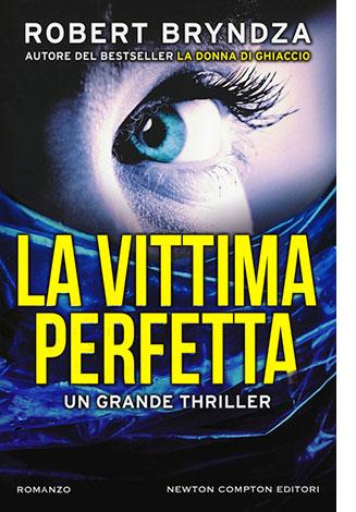 """La copertina del libro """"La vittima perfetta"""" di Robert Bryndza (Newton Compton Editori)"""