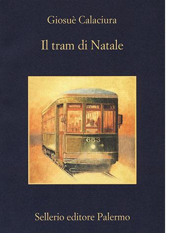 """La copertina del libro """"Il tram di Natale"""" di Giosuè Calaciura (Sellerio Editore)"""
