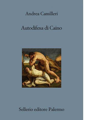 """La copertina del libro """"Autodifesa di Caino"""", scritto da Andrea Camilleri e pubblicato da Sellerio Editore"""