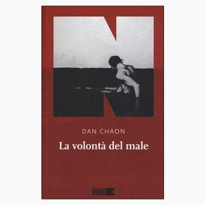 """LA VOLONTÀ DEL MALE"" DI DAN CHAON"