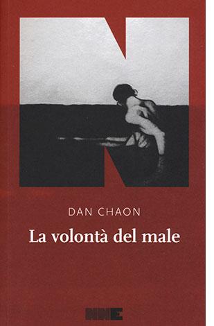 """La copertina del libro """"La volontà del male"""", scritto da Dan Chaon e pubblicato da NN Editore"""