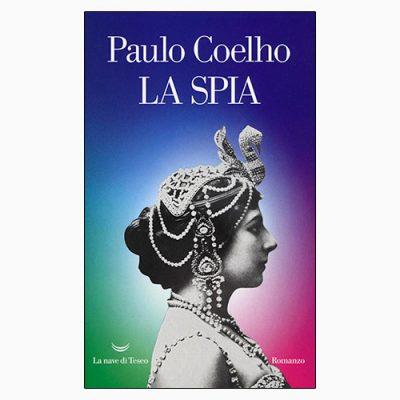 """La copertina del libro """"La spia"""" di Paulo Coehlo (La nave di Teseo)"""