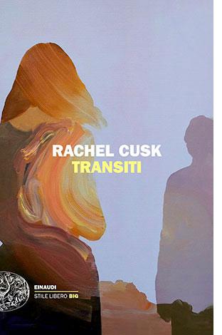 "La copertina del libro ""Transiti"" di Rachel Cusk (Einaudi)"