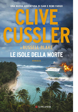 """La copertina del libro """"Le isole della morte"""" di Clive Cussler e Russell Blake (Longanesi)"""