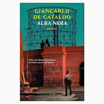 """La copertina del libro """"Alba nera"""" di Giancarlo De Cataldo (Rizzoli)"""