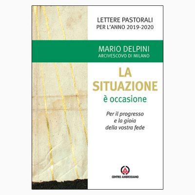 """La copertina del libro """"La situazione è occasione"""", scritto da Mario Delpini e pubblicato dal Centro Ambrosiano"""