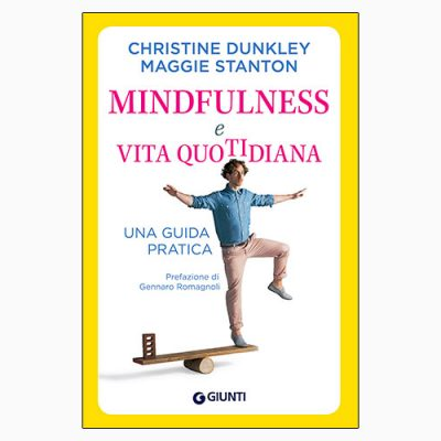 """MINDFULNESS E VITA QUOTIDIANA"" DI C. DUNKLEY E M. STANTON"