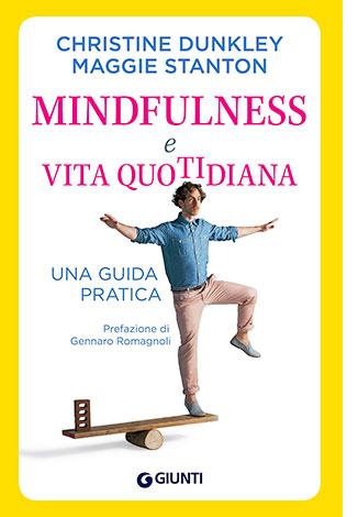 """La copertina del libro """"Mindfulness e vita quotidiana"""" di Christine Dunkley e Maggie Stanton (Giunti)"""