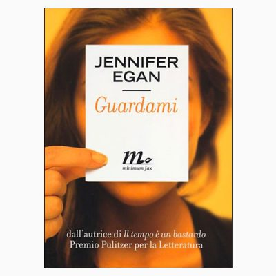 "La copertina del libro ""Guardami"" di Jennifer Egan (minimum fax)"