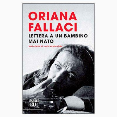 """""""LETTERA A UN BAMBINO MAI NATO"""" DI ORIANA FALLACI"""