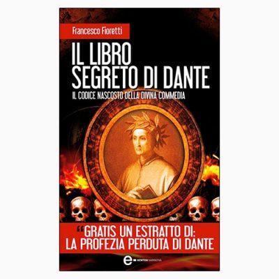 """La copertina de """"Il libro segreto di Dante"""" di Francesco Fioretti (Newton Compton Editori)"""