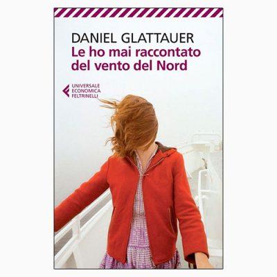 """La copertina del libro """"Le ho mai raccontato il vento del Nord"""" di Daniel Glattauer (Feltrinelli)"""