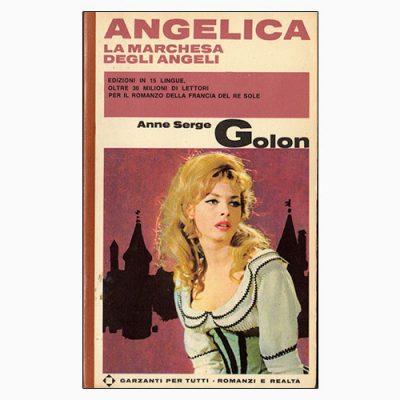 """La scheda del libro """"Angelica. La marchesa degli angeli"""" di Anne Serge Golon (Garzanti)"""