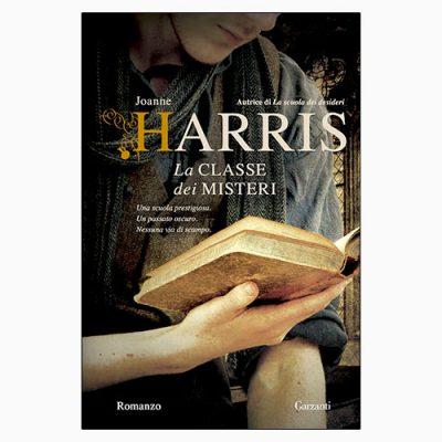 """La copertina del libro """"La classe dei misteri"""" di Joanne Harris (Garzanti)"""