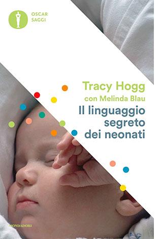 """La copertina del libro """"Il linguaggio segreto dei neonati"""" di Tracy Hogg (Mondadori)"""