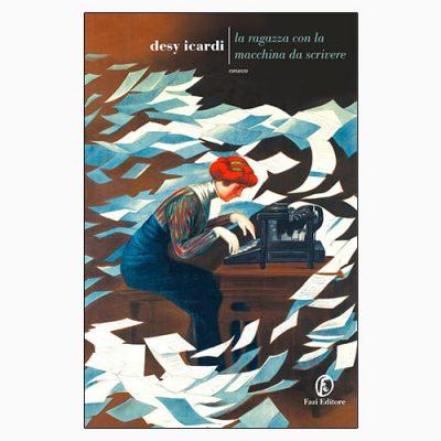 """La copertina del libro """"La ragazza con la macchina da scrivere"""" di Desy Icardi (Fazi Editore)"""