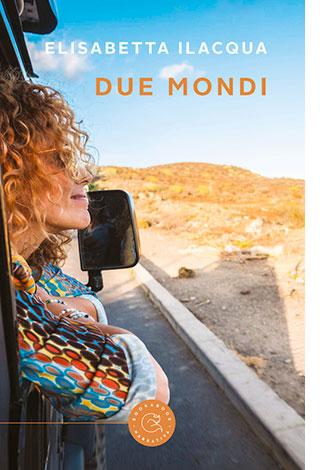 """La copertina del libro """"Due mondi"""", scritto da Elisabetta Ilacqua e pubblicato da bookabook"""