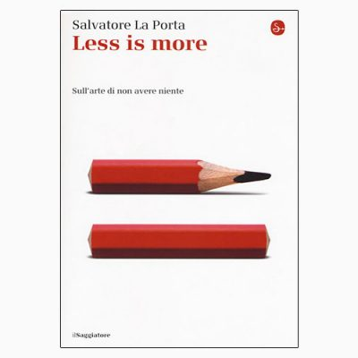 """LESS IS MORE"" DI SALVATORE LA PORTA"