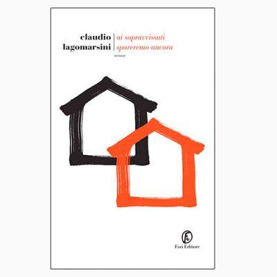 """La copertina del libro """"Ai sopravvissuti spareremo ancora"""", scritto da Claudio Lagomarsini e pubblicato da Fazi Editore"""