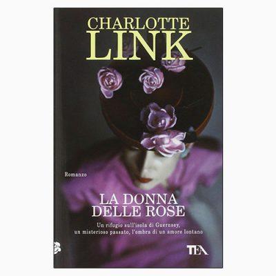 """La copertina del libro """"La donna delle rose"""", scritto da Charlotte Link e pubblicato da TEA"""