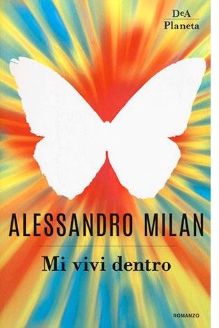 """La copertina del libro """"Mi vivi dentro"""" di Alessandro Milan (DeAPlaneta)"""