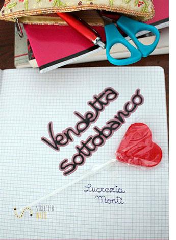 """La copertina del libro """"Vendetta sottobanco"""" di Lucrezia Monti (StreetLib)"""