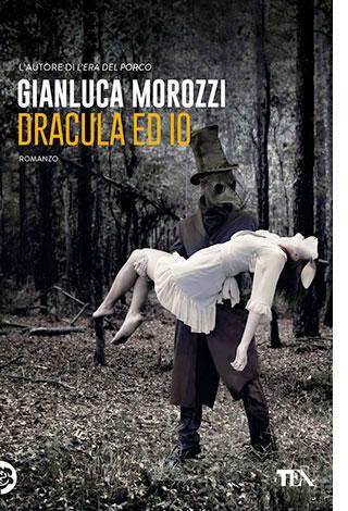 """La copertina del libro """"Dracula ed io"""", scritto da Gianluca Morozzi e pubblicato da TEA"""