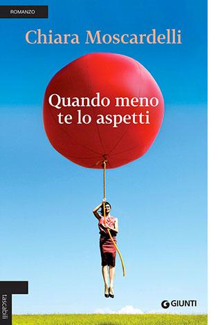 """La copertina del libro """"Quando meno te lo aspetti"""" di Chiara Moscardelli (Giunti)"""