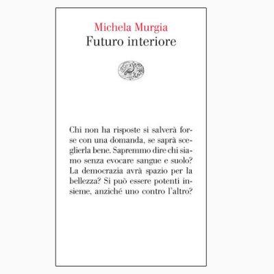 """La copertina del libro """"Futuro interiore"""" di Michela Murgia (Einaudi)"""