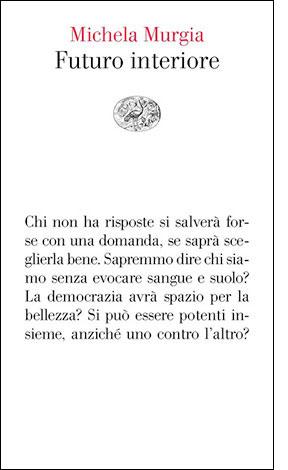 """La copertina del libro """"Futuro interiore"""", scritto da Michela Murgia e pubblicato da Einaudi"""